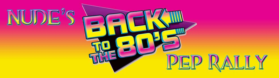 NUDE's Back to the 80's Pep Rally 2020